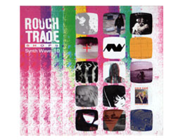 Rough Trade Synth Wave